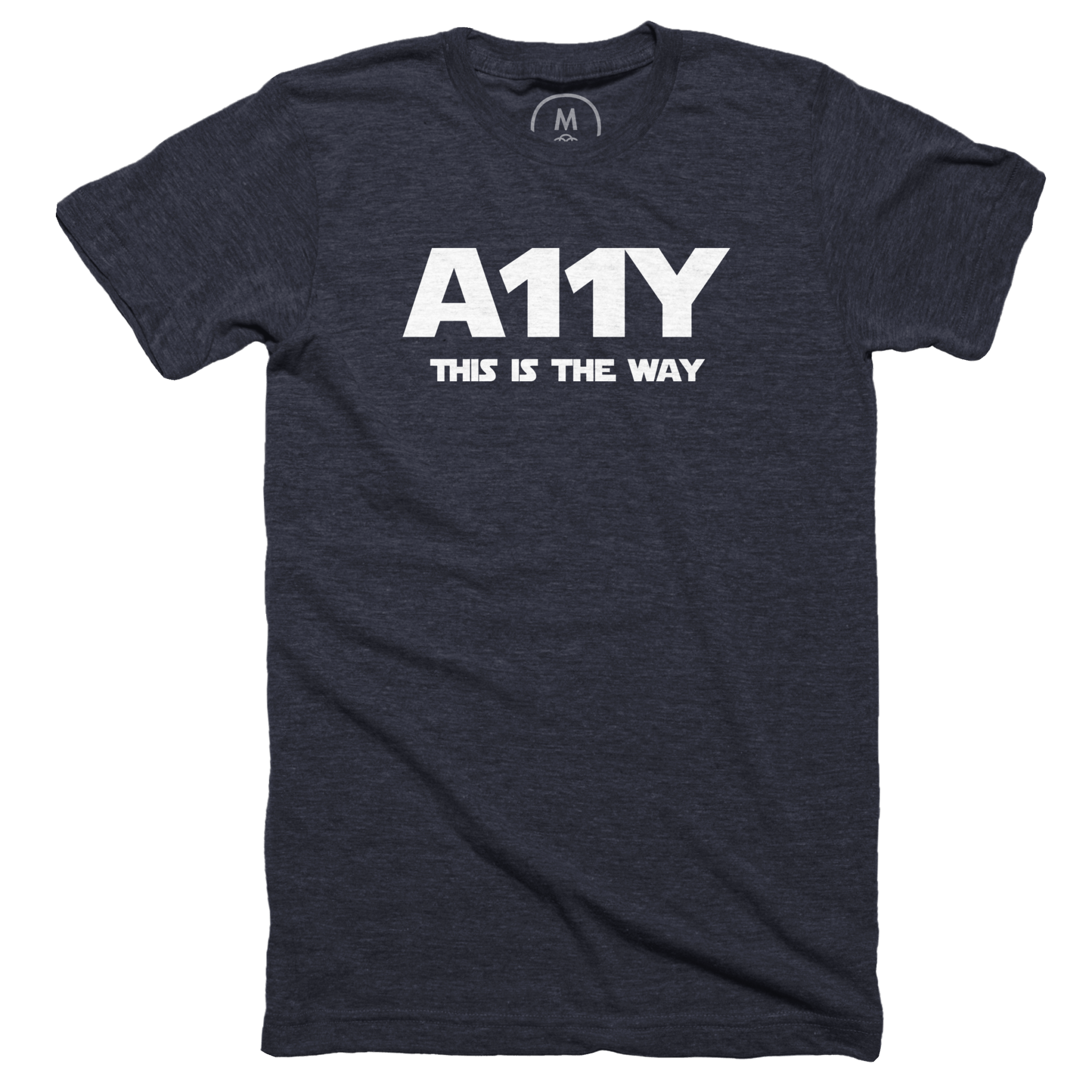 "t-shirt with text that reads ""A11Y, This is the way"""